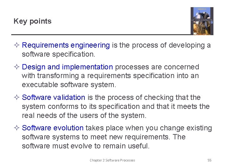 Key points ² Requirements engineering is the process of developing a software specification. ²