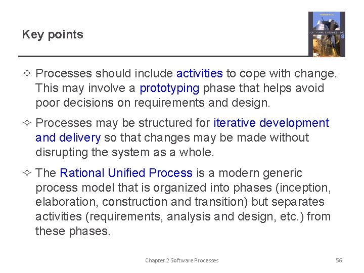 Key points ² Processes should include activities to cope with change. This may involve