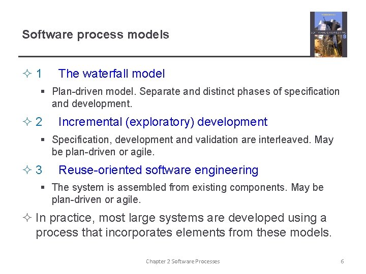 Software process models ² 1 The waterfall model § Plan-driven model. Separate and distinct