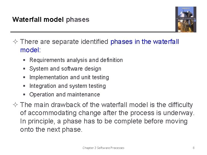 Waterfall model phases ² There are separate identified phases in the waterfall model: §