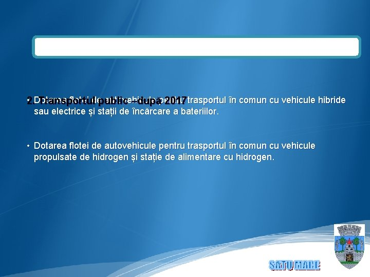 • 2. Dotarea flotei de autovehicule pentru trasportul în comun cu vehicule hibride