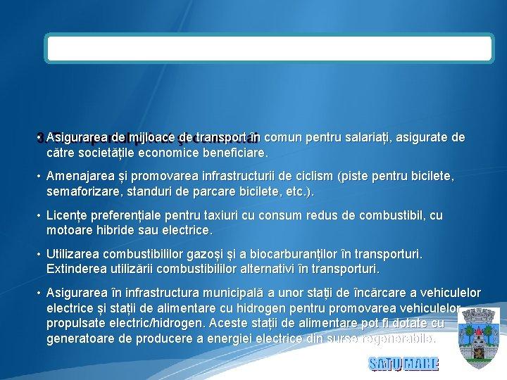 • Asigurarea de mijloace de transport în comun pentru salariați, asigurate de 3.