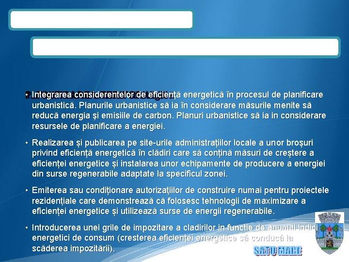• Integrarea considerentelor de eficiență energetică în procesul de planificare PLANIFICAREA 1. Planificarea