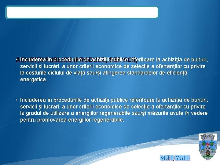 • Includerea PUBLICE în proceduriile de achizi ţia de bunuri, ACHIZIŢII (PRODUSE, ţii