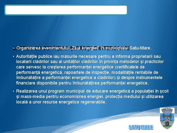 """• Organizarea """"Ziua energiei"""" INTERESATE în municipiului Satu-Mare. LUCRUL CU evenimentului CETĂŢENII ŞI"""