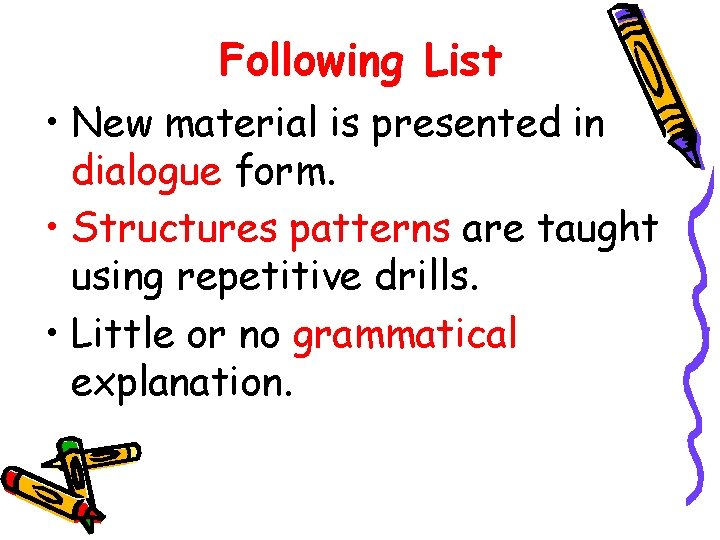 Following List • New material is presented in dialogue form. • Structures patterns are