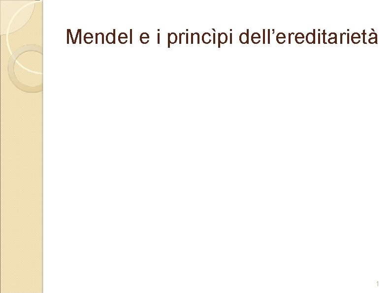 Mendel e i princìpi dell'ereditarietà 1