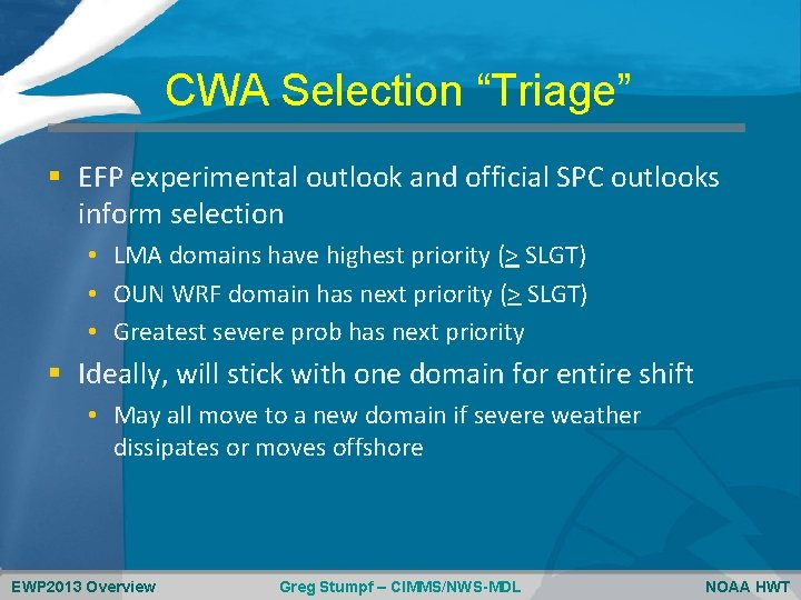 """CWA Selection """"Triage"""" § EFP experimental outlook and official SPC outlooks inform selection •"""