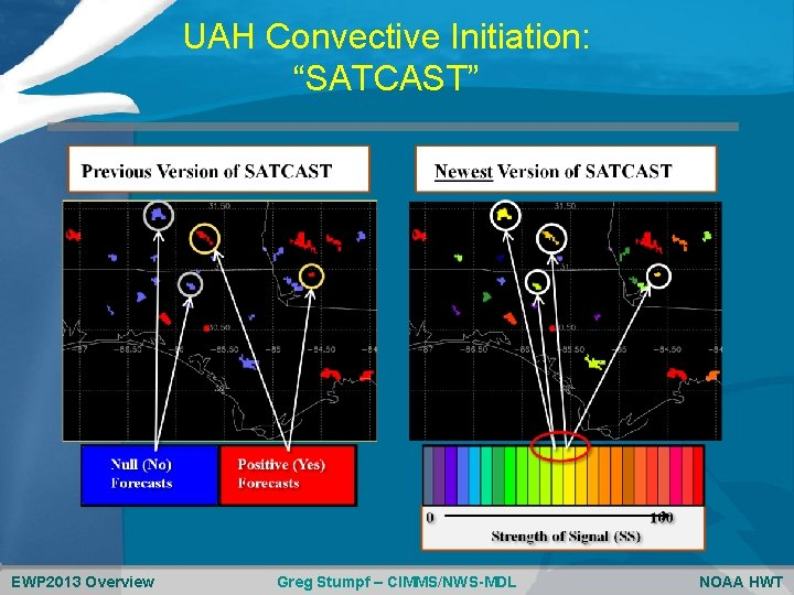 """UAH Convective Initiation: """"SATCAST"""" EWP 2013 Overview Greg Stumpf – CIMMS/NWS-MDL NOAA HWT"""