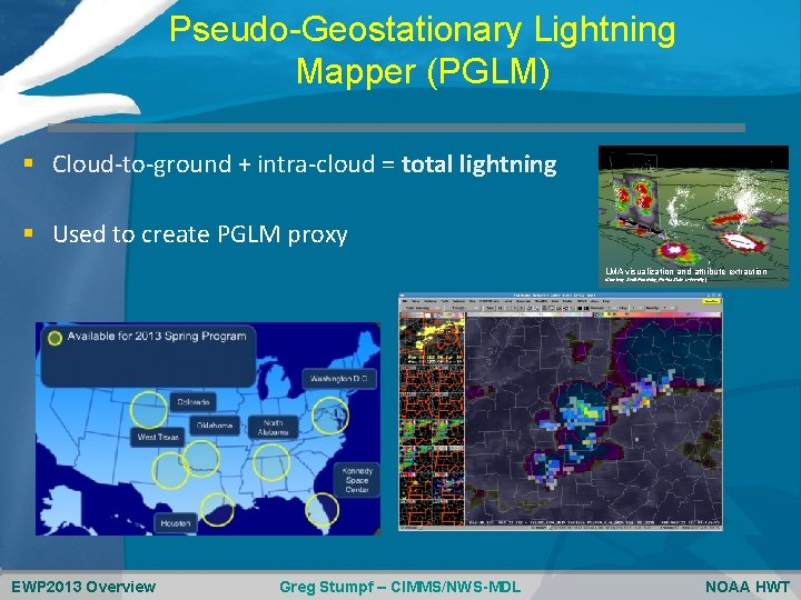 Pseudo-Geostationary Lightning Mapper (PGLM) § Cloud-to-ground + intra-cloud = total lightning § Used to