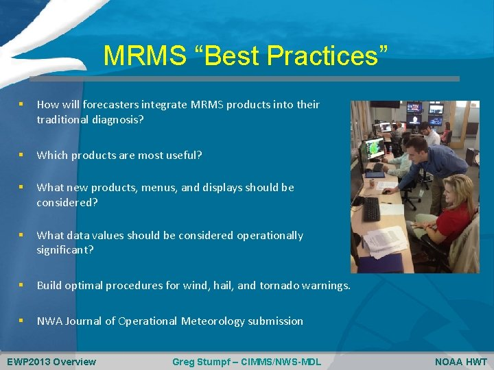 """MRMS """"Best Practices"""" § How will forecasters integrate MRMS products into their traditional diagnosis?"""