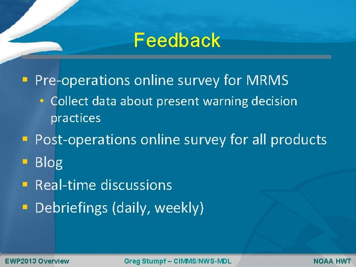 Feedback § Pre-operations online survey for MRMS • Collect data about present warning decision
