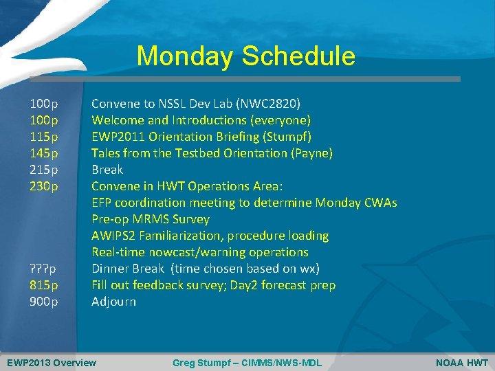 Monday Schedule 100 p 115 p 145 p 215 p 230 p ? ?