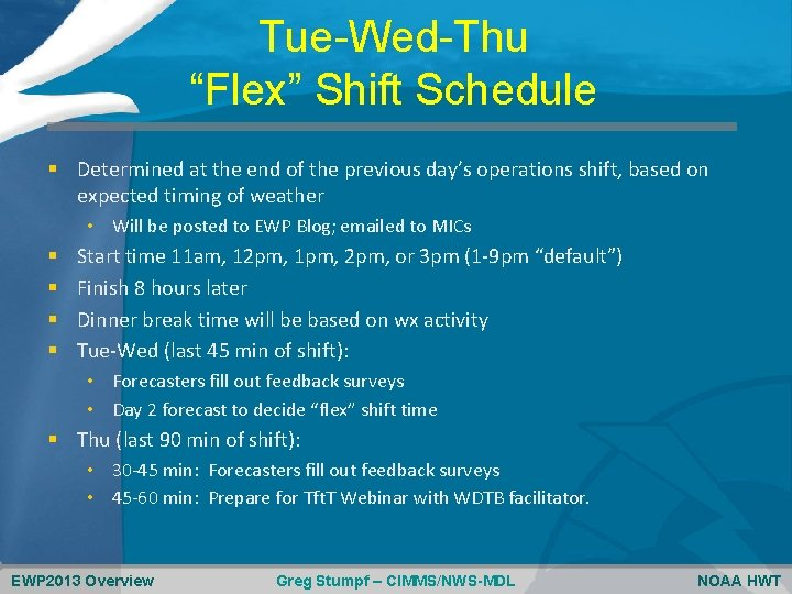 """Tue-Wed-Thu """"Flex"""" Shift Schedule § Determined at the end of the previous day's operations"""