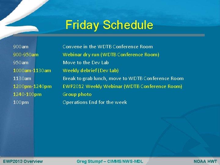 Friday Schedule 900 am 900 -950 am 1000 am-1130 am 1200 pm-1240 pm 1240