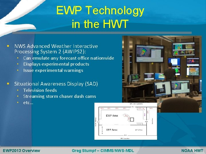 EWP Technology in the HWT § NWS Advanced Weather Interactive Processing System 2 (AWIPS