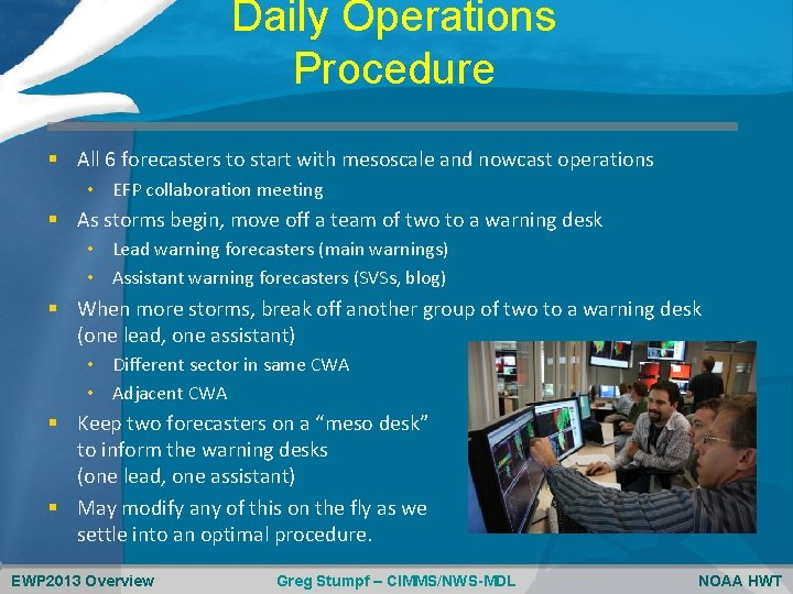 Daily Operations Procedure § All 6 forecasters to start with mesoscale and nowcast operations