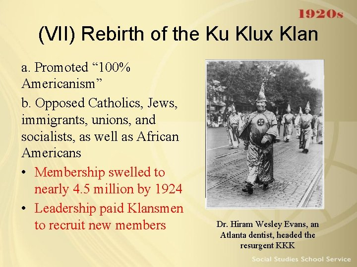 """(VII) Rebirth of the Ku Klux Klan a. Promoted """" 100% Americanism"""" b. Opposed"""