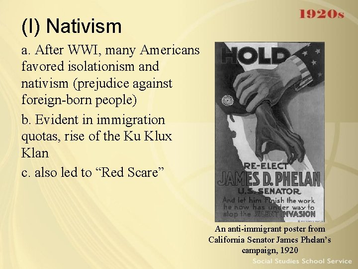 (I) Nativism a. After WWI, many Americans favored isolationism and nativism (prejudice against foreign-born