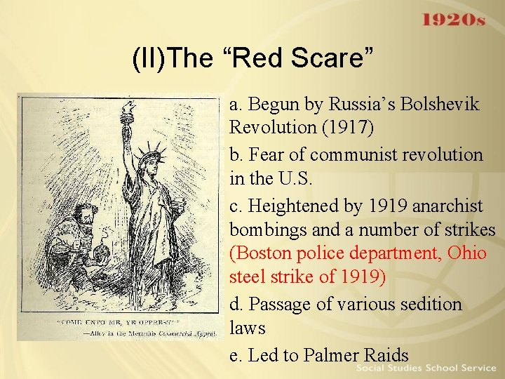 """(II)The """"Red Scare"""" a. Begun by Russia's Bolshevik Revolution (1917) b. Fear of communist"""