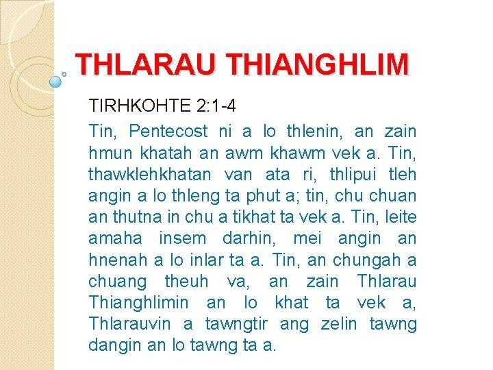THLARAU THIANGHLIM TIRHKOHTE 2: 1 -4 Tin, Pentecost ni a lo thlenin, an zain