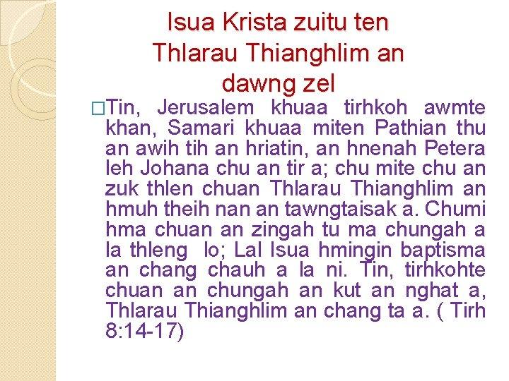 �Tin, Isua Krista zuitu ten Thlarau Thianghlim an dawng zel Jerusalem khuaa tirhkoh awmte