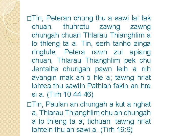 �Tin, Peteran chung thu a sawi lai tak chuan, thuhretu zawng chungah chuan Thlarau