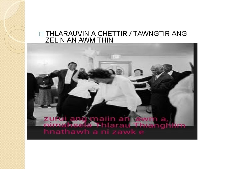 � THLARAUVIN A CHETTIR / TAWNGTIR ANG ZELIN AN AWM THIN