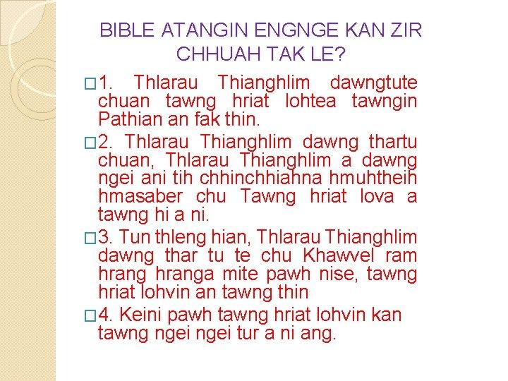 BIBLE ATANGIN ENGNGE KAN ZIR CHHUAH TAK LE? � 1. Thlarau Thianghlim dawngtute chuan