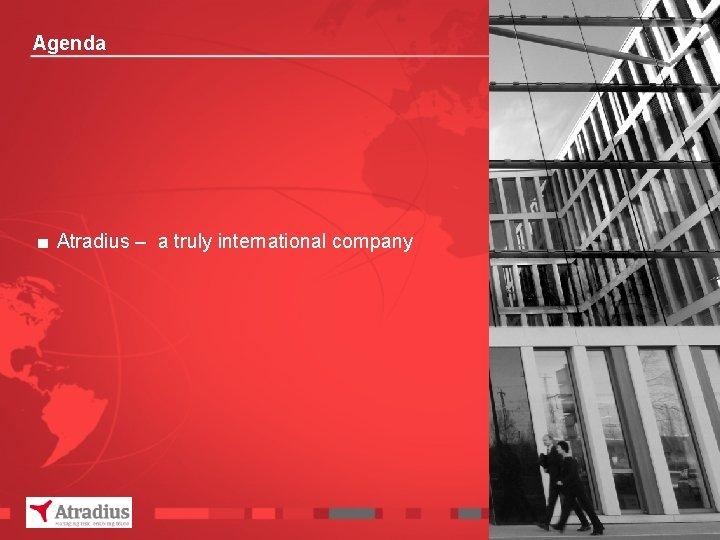 Agenda ■ Atradius – a truly international company