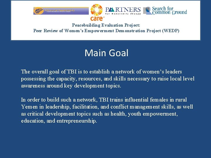 Peacebuilding Evaluation Project: Peer Review of Women's Empowerment Demonstration Project (WEDP) Main Goal The