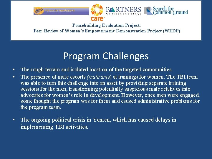 Peacebuilding Evaluation Project: Peer Review of Women's Empowerment Demonstration Project (WEDP) Program Challenges •