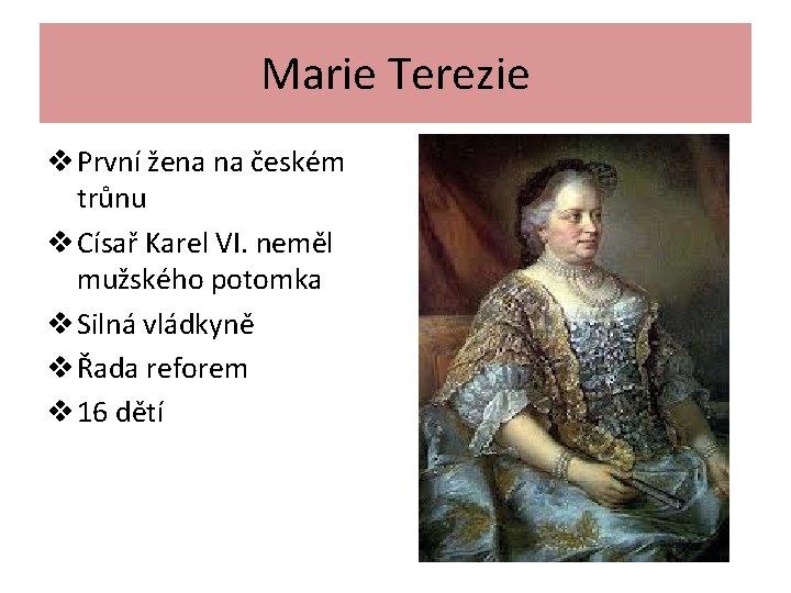 Marie Terezie v První žena na českém trůnu v Císař Karel VI. neměl mužského