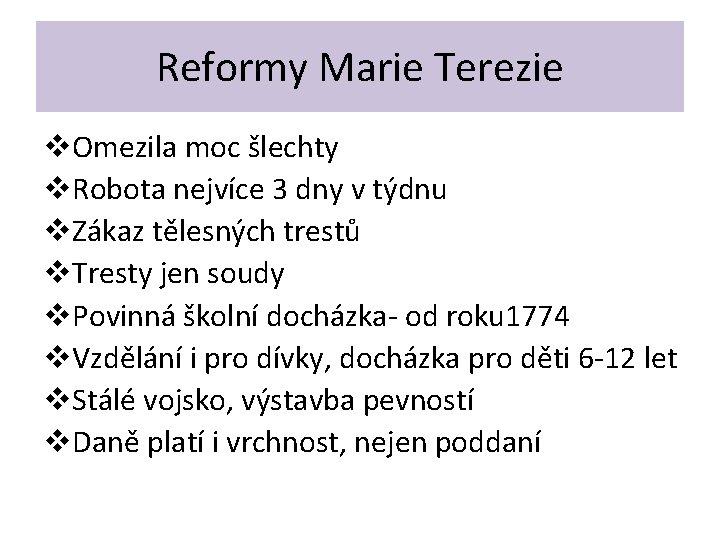 Reformy Marie Terezie v. Omezila moc šlechty v. Robota nejvíce 3 dny v týdnu