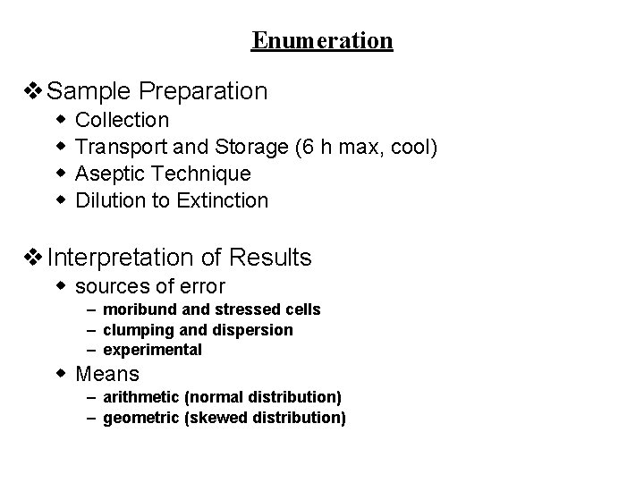 Enumeration v Sample Preparation w w Collection Transport and Storage (6 h max, cool)