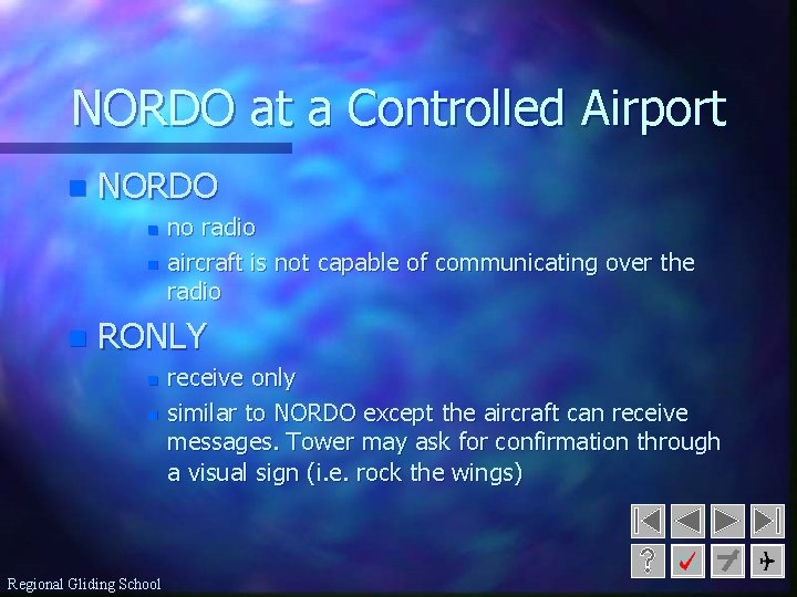 NORDO at a Controlled Airport n NORDO n no radio aircraft is not capable
