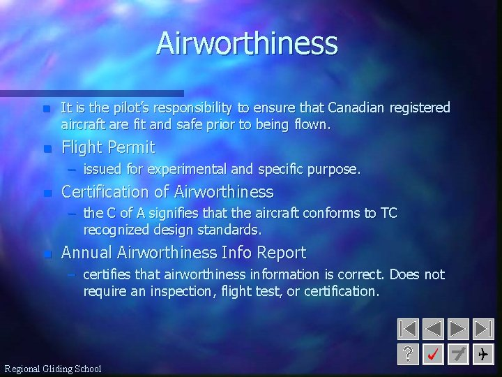 Airworthiness n It is the pilot's responsibility to ensure that Canadian registered aircraft are