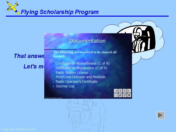 Flying Scholarship Program That answer is correct. Let's move on. . . Regional Gliding