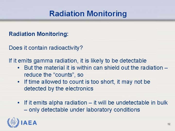 Radiation Monitoring: Does it contain radioactivity? If it emits gamma radiation, it is likely