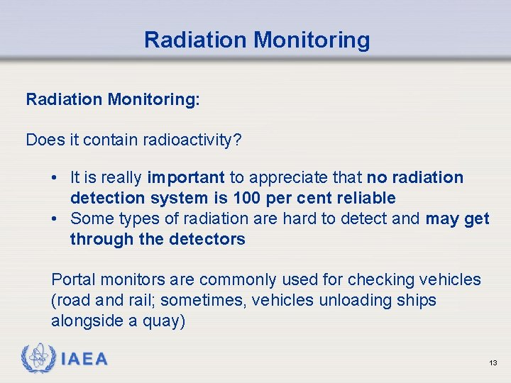 Radiation Monitoring: Does it contain radioactivity? • It is really important to appreciate that