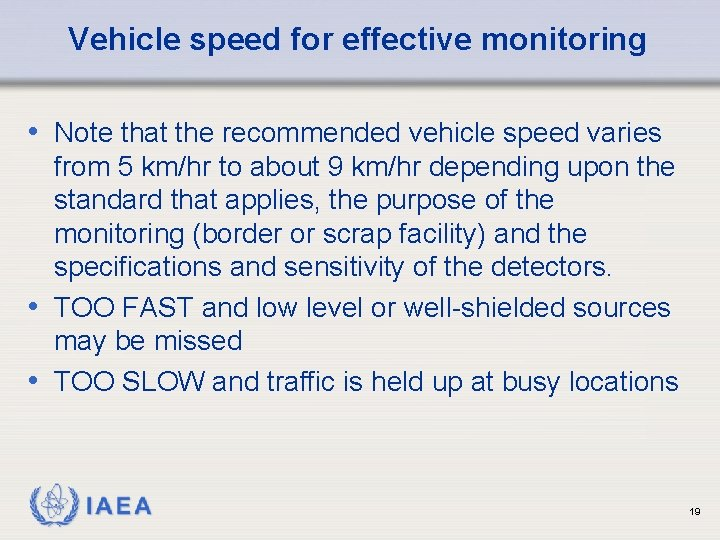 Vehicle speed for effective monitoring • Note that the recommended vehicle speed varies from