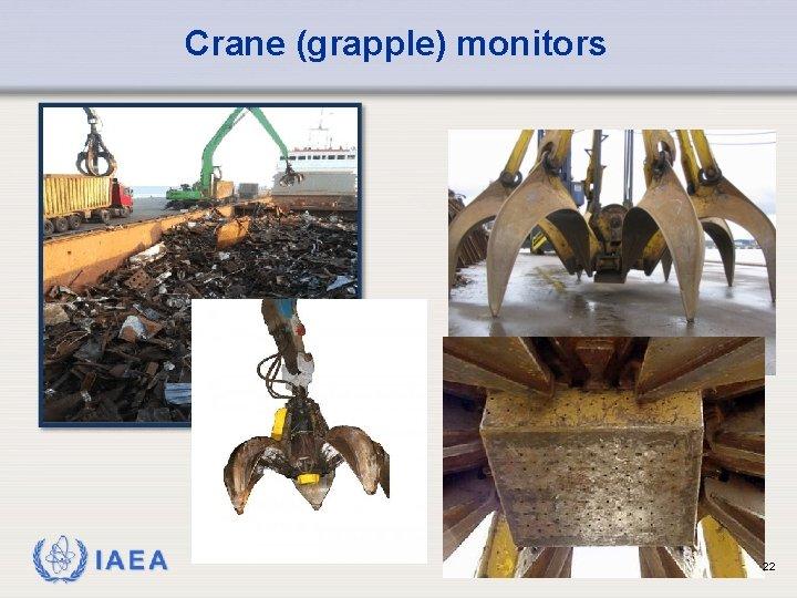 Crane (grapple) monitors IAEA 22