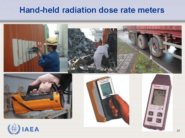 Hand-held radiation dose rate meters IAEA 27