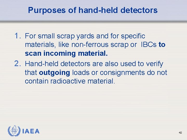 Purposes of hand-held detectors 1. For small scrap yards and for specific materials, like