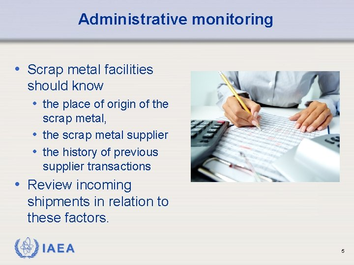 Administrative monitoring • Scrap metal facilities should know • the place of origin of