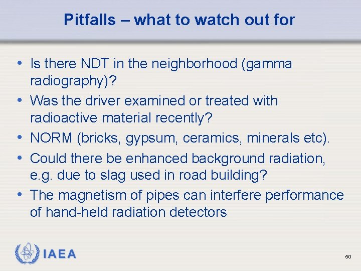 Pitfalls – what to watch out for • Is there NDT in the neighborhood