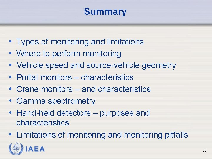 Summary • • Types of monitoring and limitations Where to perform monitoring Vehicle speed