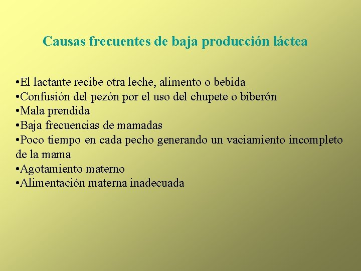 Causas frecuentes de baja producción láctea • El lactante recibe otra leche, alimento o
