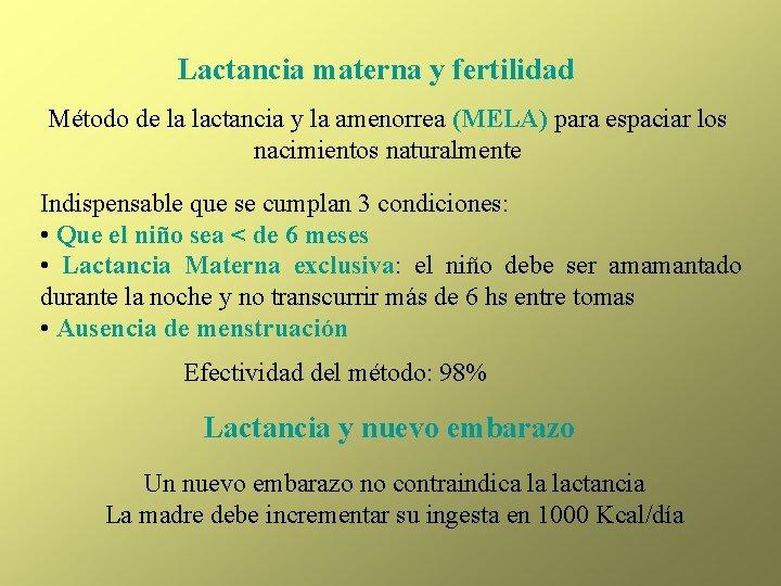 Lactancia materna y fertilidad Método de la lactancia y la amenorrea (MELA) para espaciar