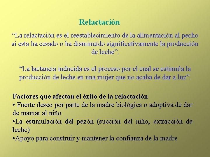 """Relactación """"La relactación es el reestablecimiento de la alimentación al pecho si esta ha"""